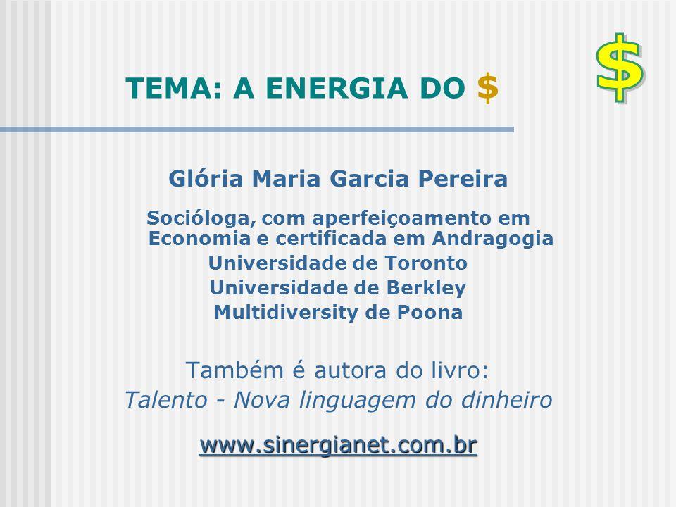 TEMA: A ENERGIA DO $ Glória Maria Garcia Pereira