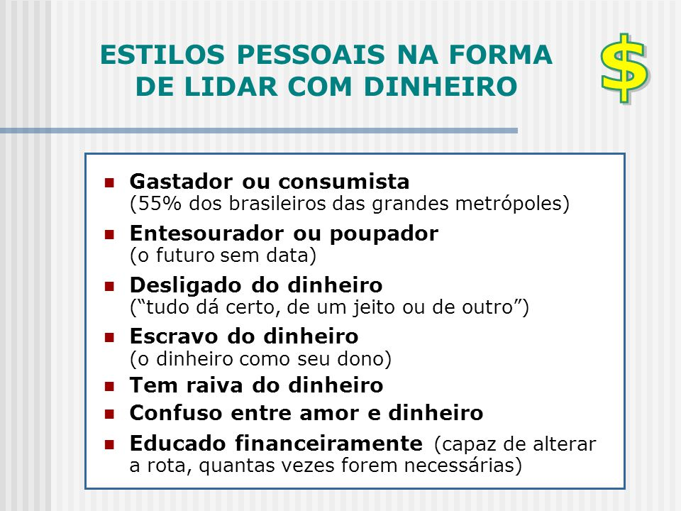 ESTILOS PESSOAIS NA FORMA DE LIDAR COM DINHEIRO