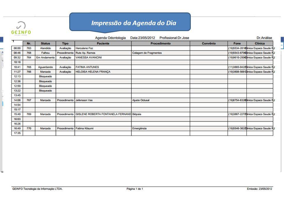 Impressão da Agenda do Dia Acesso rápido de dados dos pacientes