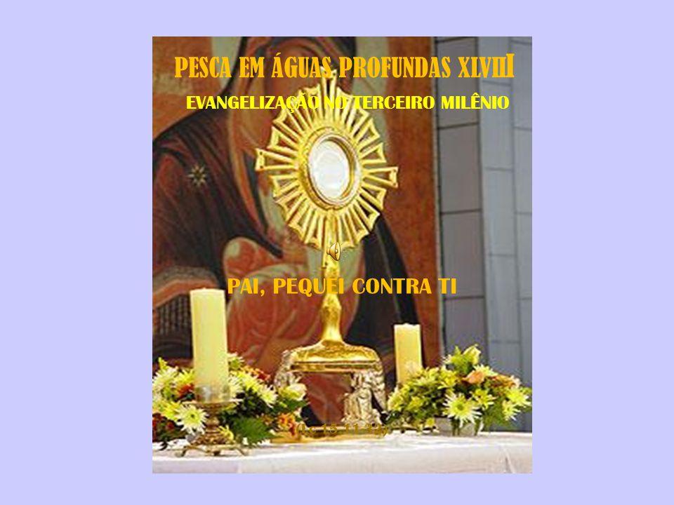 PESCA EM ÁGUAS PROFUNDAS XLVIII EVANGELIZAÇÃO NO TERCEIRO MILÊNIO