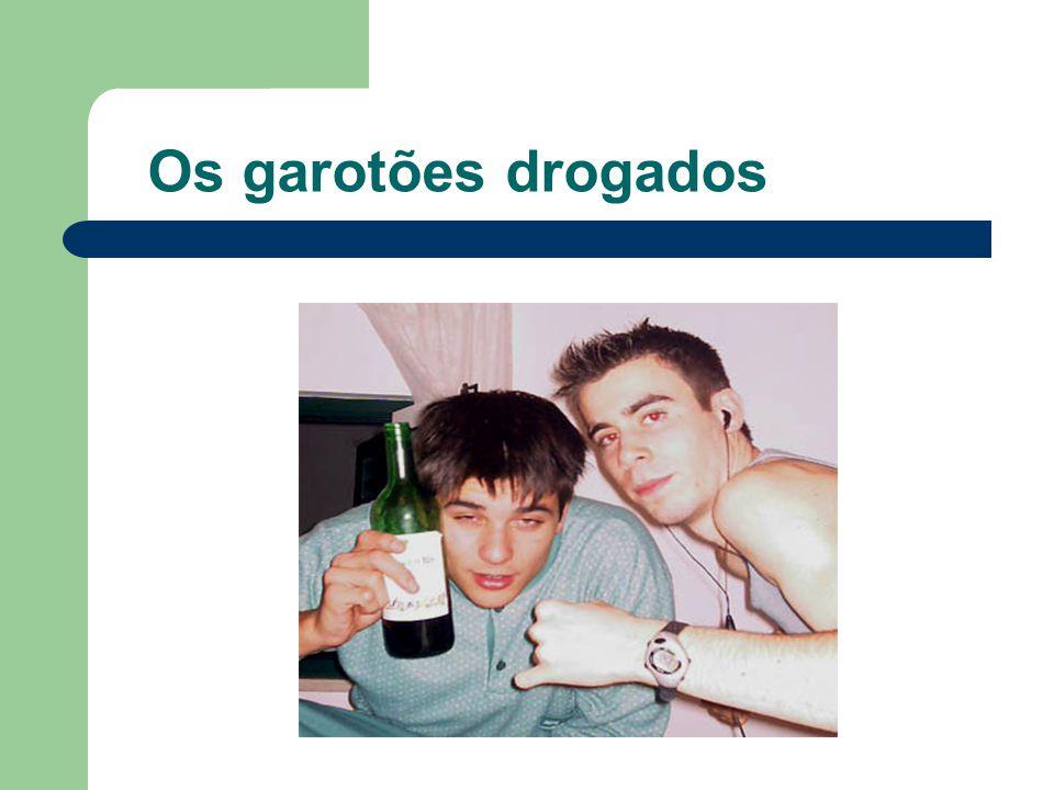 Os garotões drogados