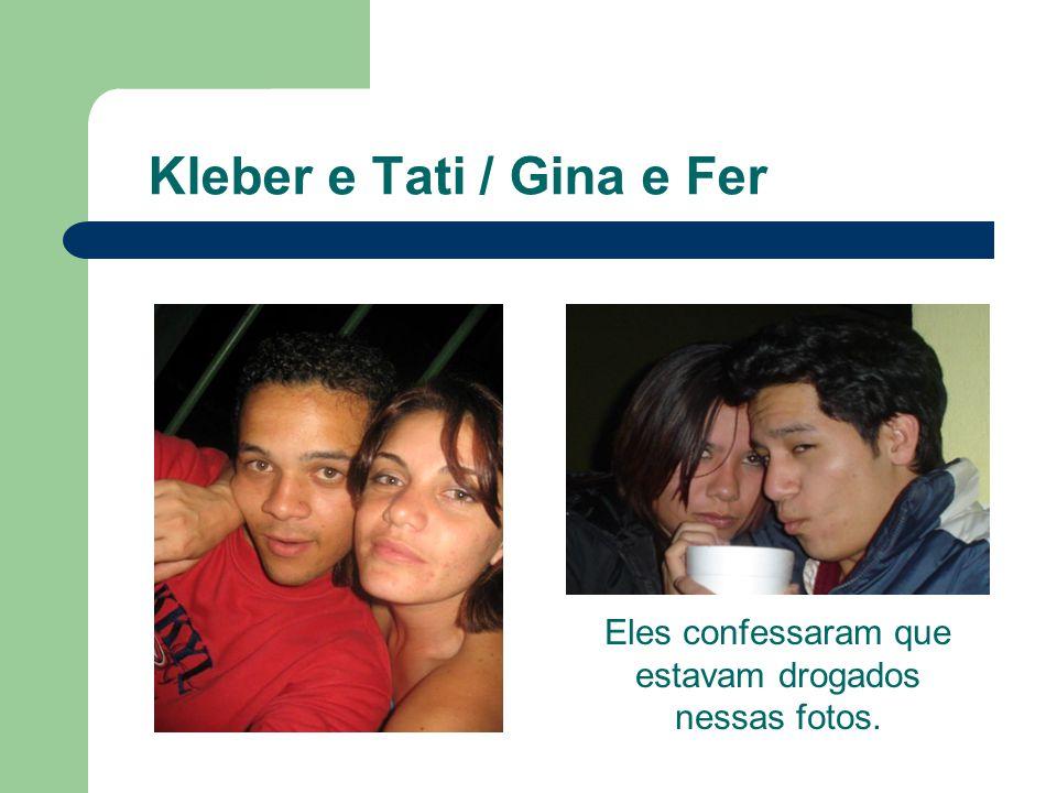 Kleber e Tati / Gina e Fer