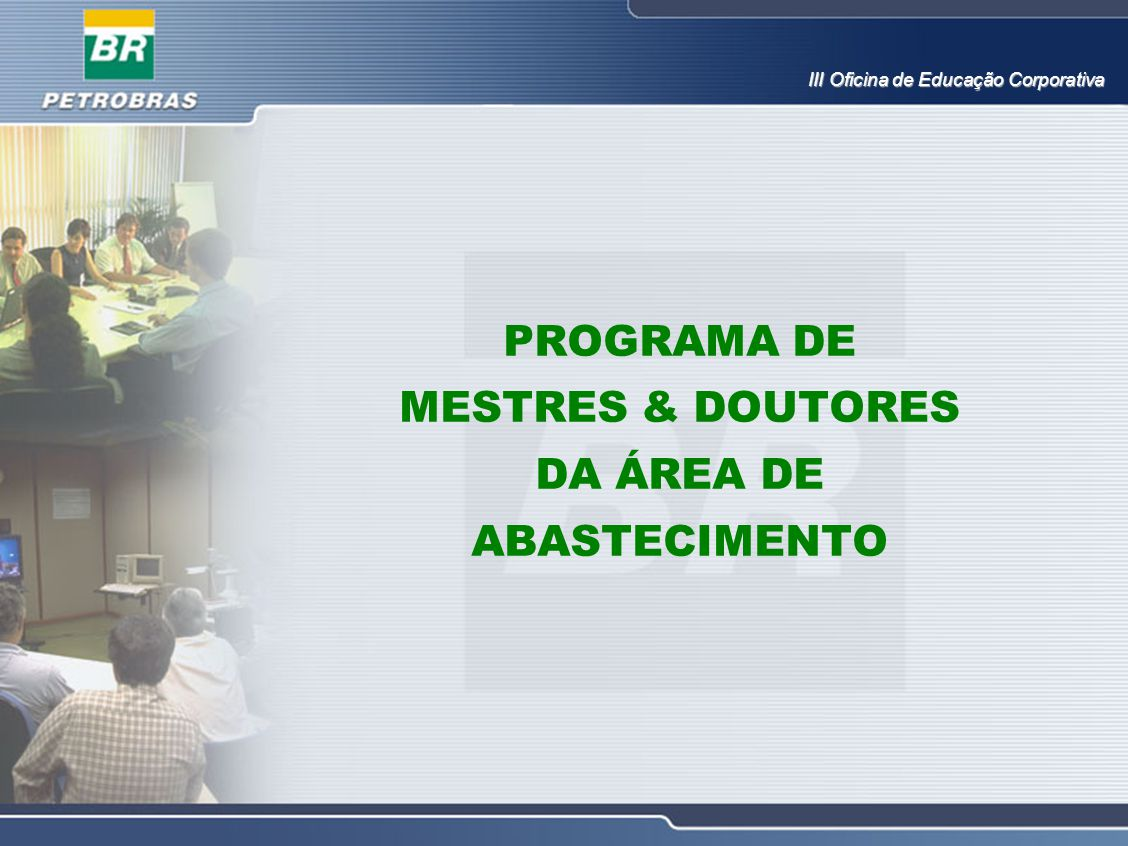 PROGRAMA DE MESTRES & DOUTORES DA ÁREA DE ABASTECIMENTO