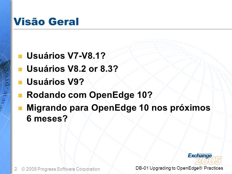 Visão Geral Usuários V7-V8.1 Usuários V8.2 or 8.3 Usuários V9