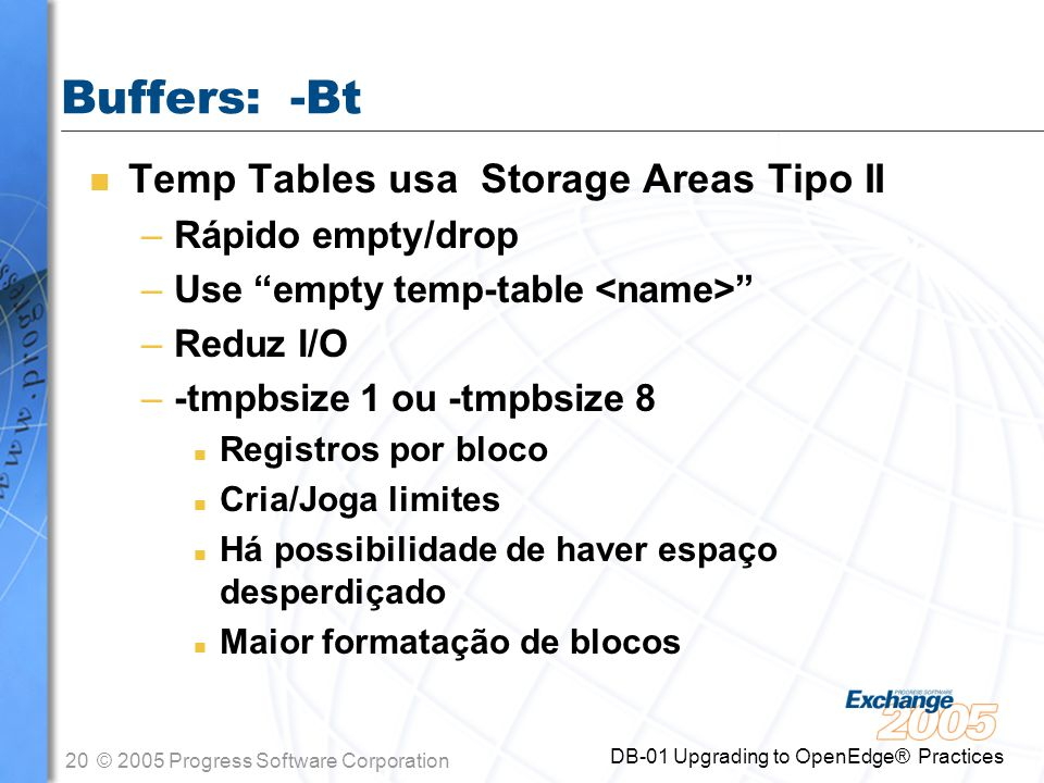 Buffers: -Bt Temp Tables usa Storage Areas Tipo II Rápido empty/drop