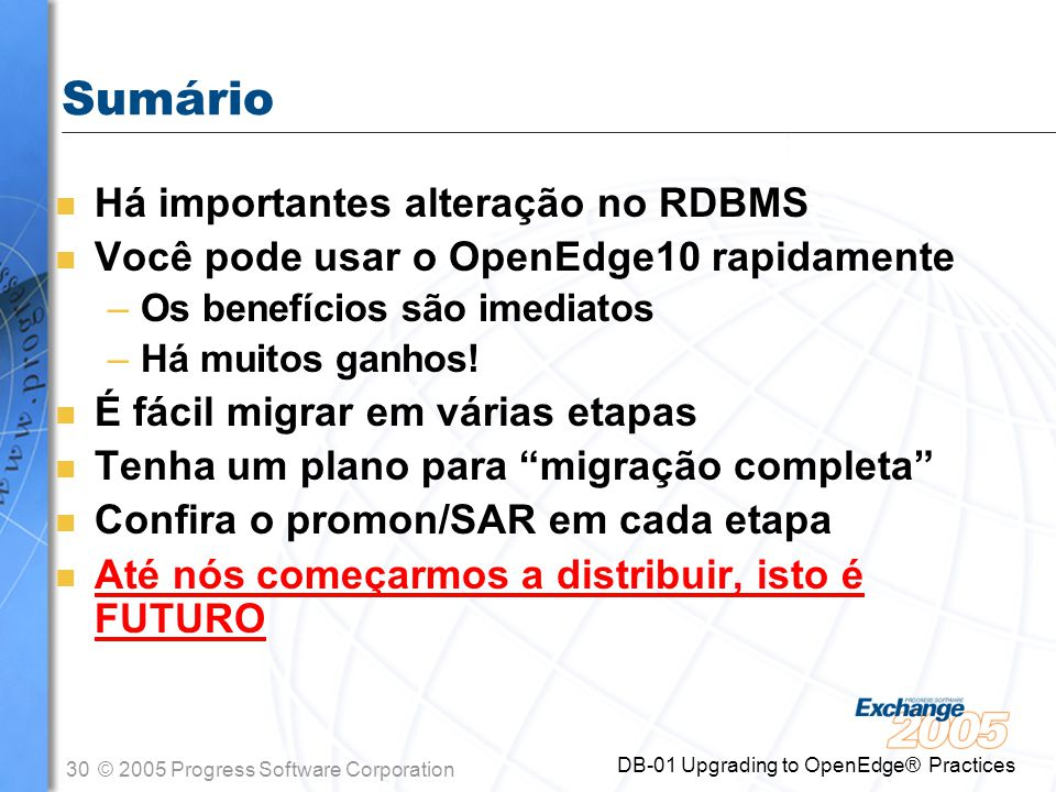 Sumário Há importantes alteração no RDBMS