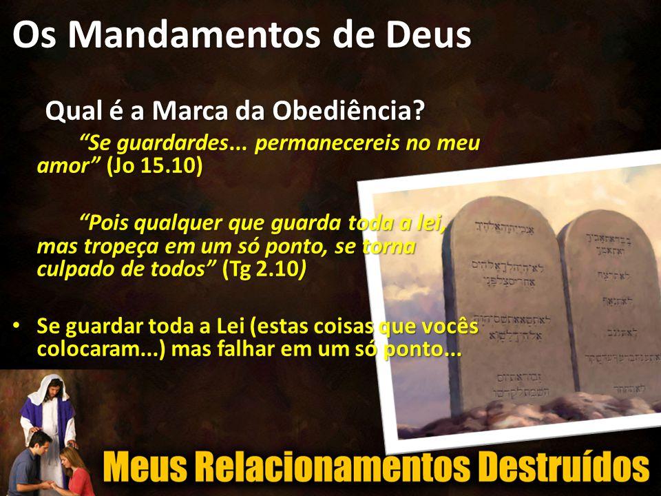 Os Mandamentos de Deus Qual é a Marca da Obediência