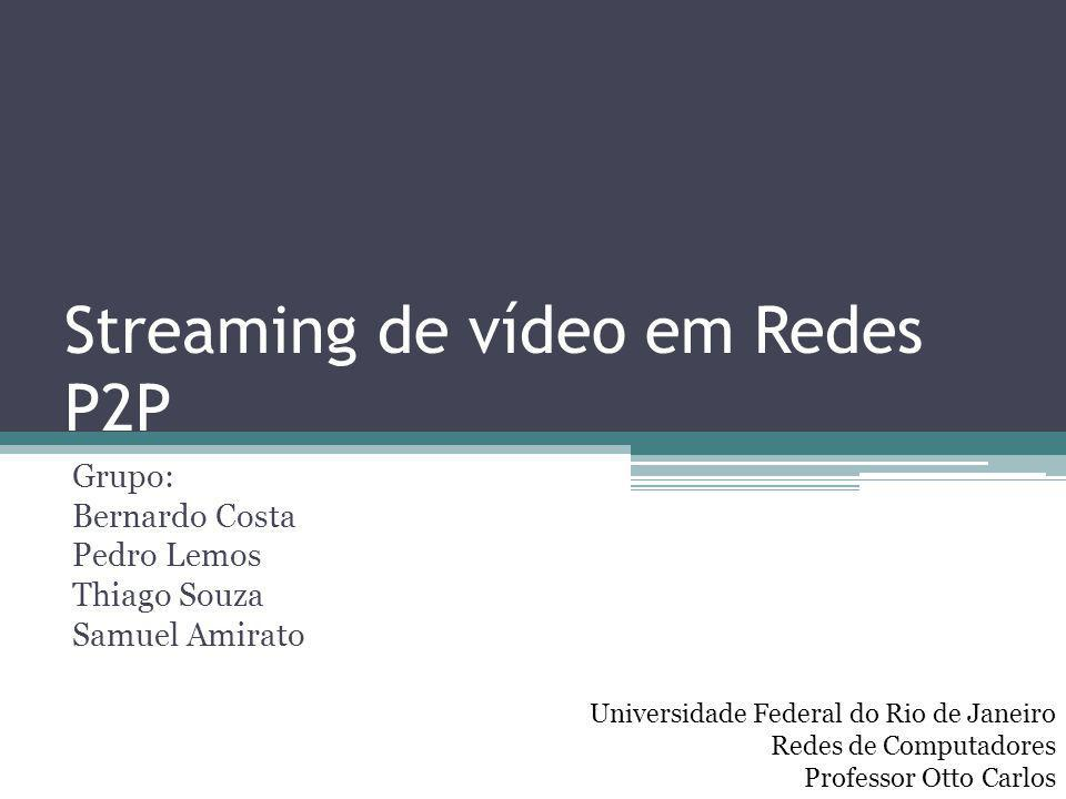 Streaming de vídeo em Redes P2P