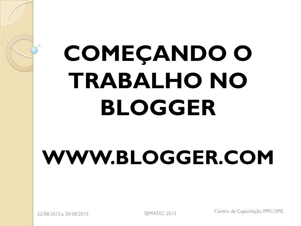 COMEÇANDO O TRABALHO NO BLOGGER