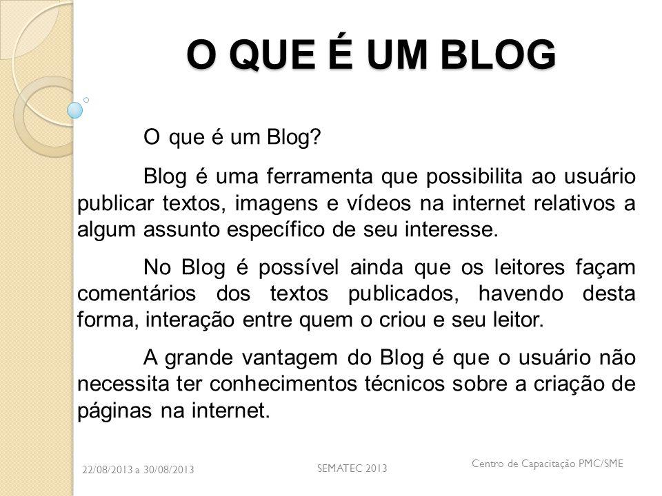 O QUE É UM BLOG O que é um Blog