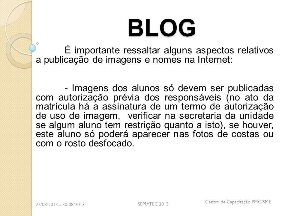 BLOG É importante ressaltar alguns aspectos relativos a publicação de imagens e nomes na Internet: