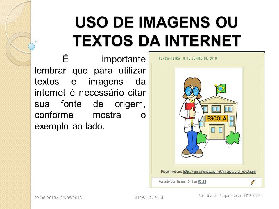 USO DE IMAGENS OU TEXTOS DA INTERNET