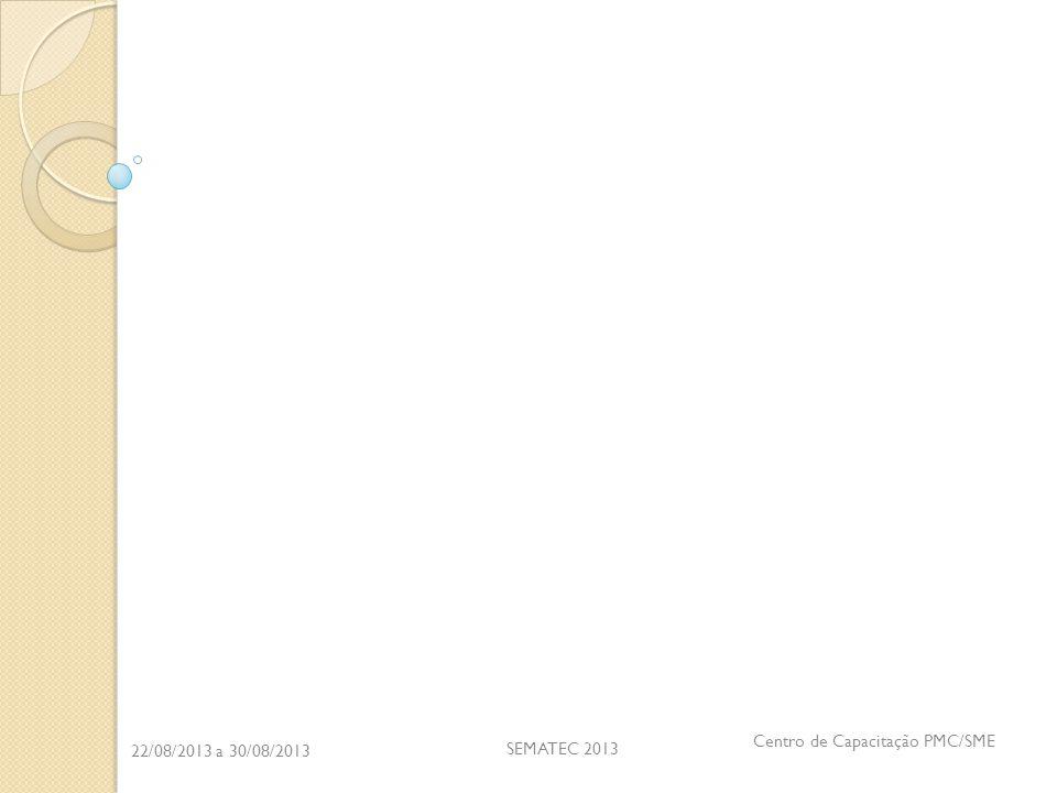 SEMATEC 2013 22/08/2013 a 30/08/2013