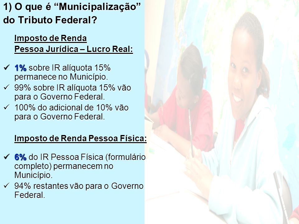 1) O que é Municipalização do Tributo Federal