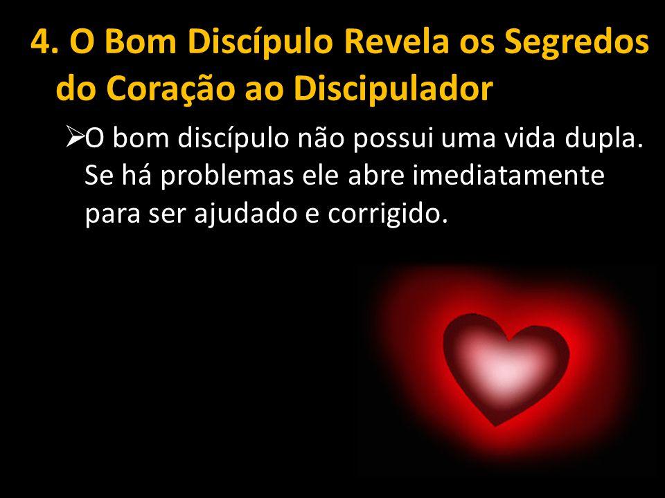 4. O Bom Discípulo Revela os Segredos do Coração ao Discipulador