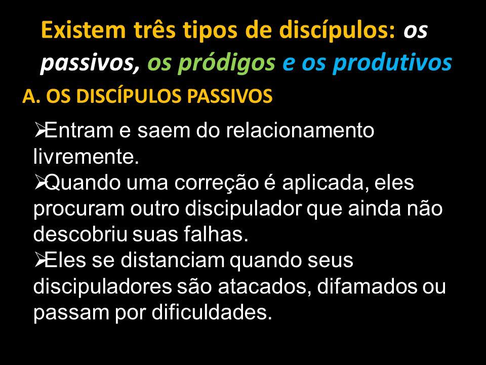 A. OS DISCÍPULOS PASSIVOS