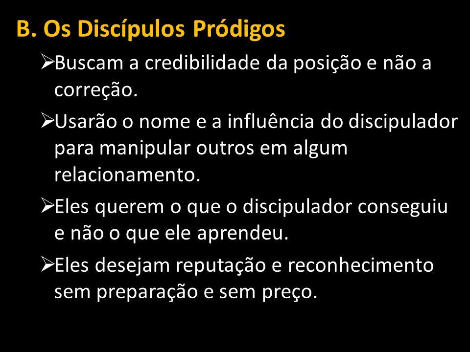 B. Os Discípulos Pródigos
