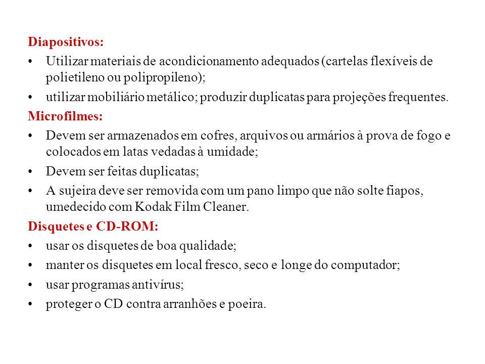 Diapositivos: Utilizar materiais de acondicionamento adequados (cartelas flexíveis de polietileno ou polipropileno);
