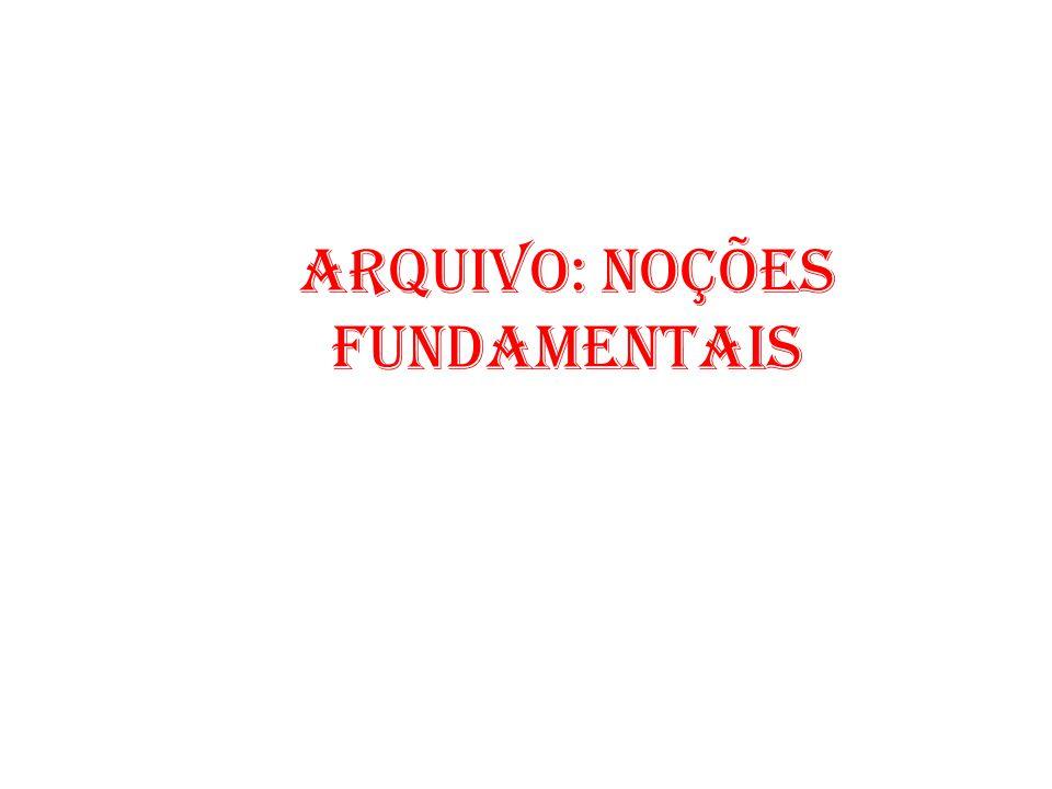 Arquivo: Noções fundamentais