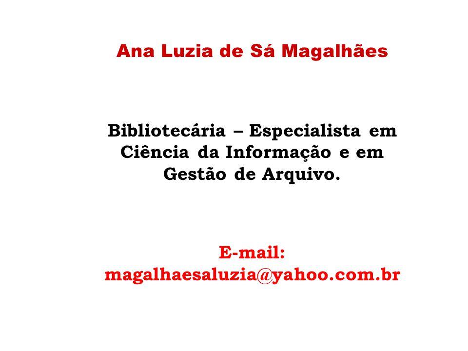 Ana Luzia de Sá Magalhães E-mail: magalhaesaluzia@yahoo.com.br