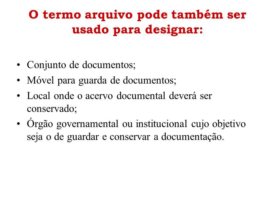 O termo arquivo pode também ser usado para designar: