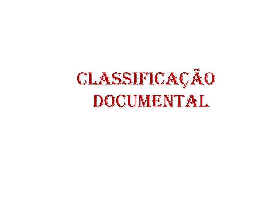 CLASSIFICAÇÃO DOCUMENTAL