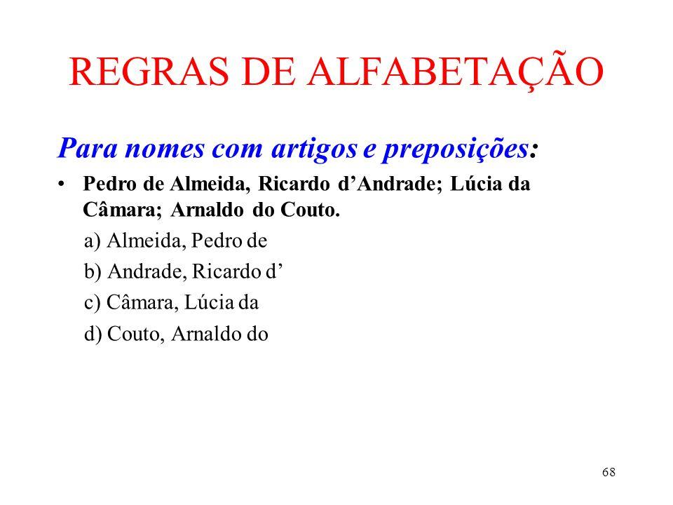 REGRAS DE ALFABETAÇÃO Para nomes com artigos e preposições: