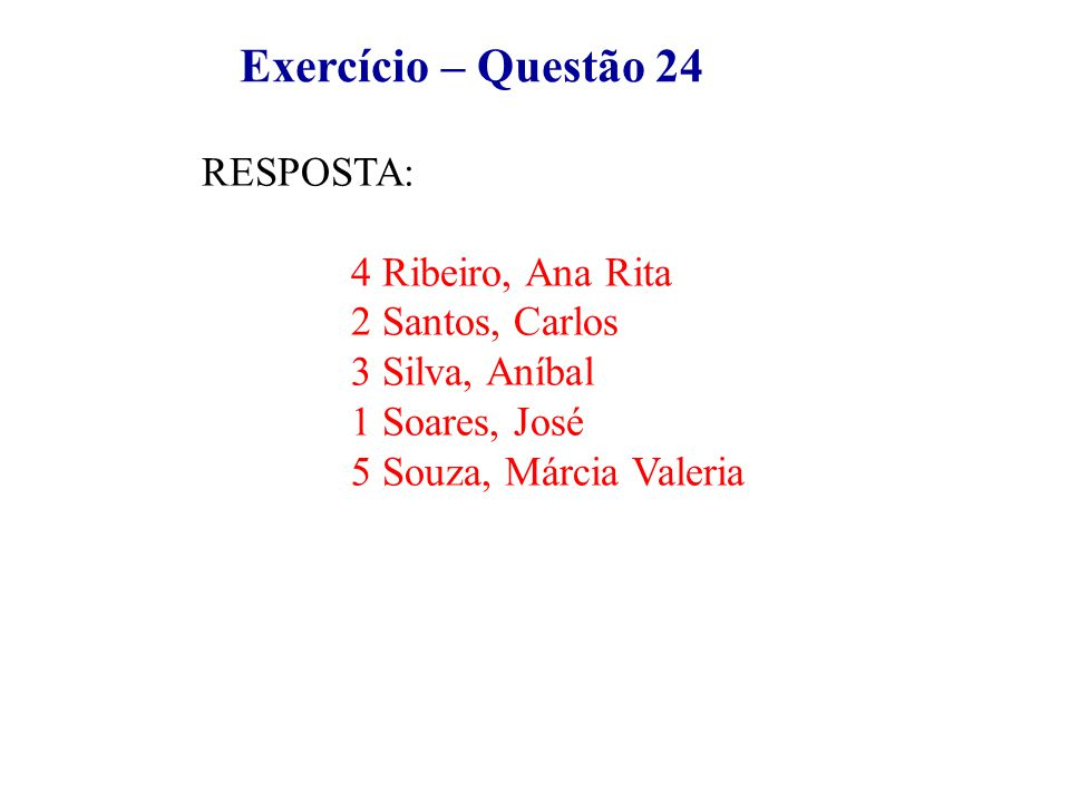 Exercício – Questão 24 4 Ribeiro, Ana Rita 2 Santos, Carlos