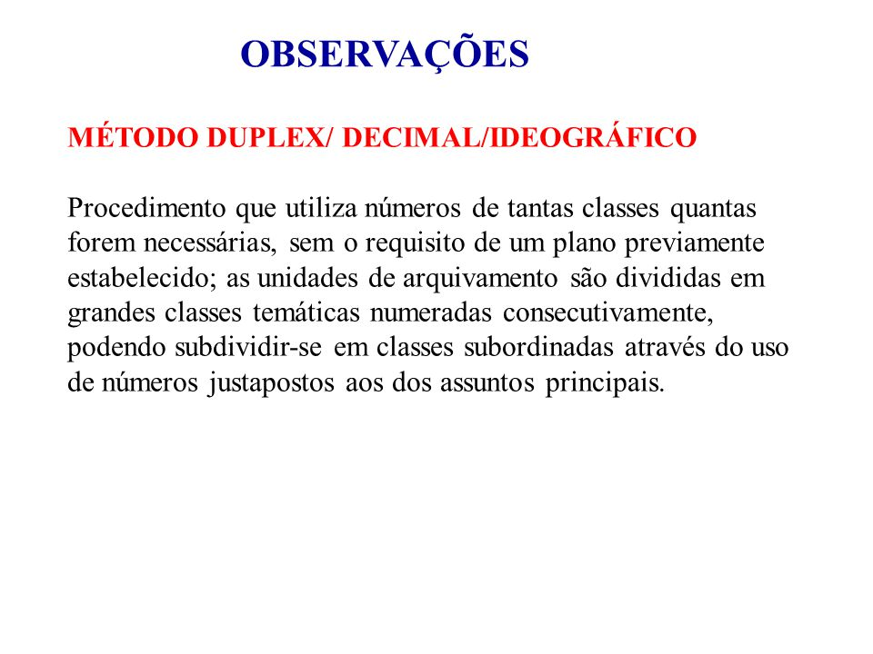 OBSERVAÇÕES MÉTODO DUPLEX/ DECIMAL/IDEOGRÁFICO