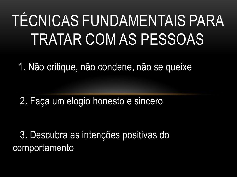 TÉCNICAS FUNDAMENTAIS PARA TRATAR COM AS PESSOAS