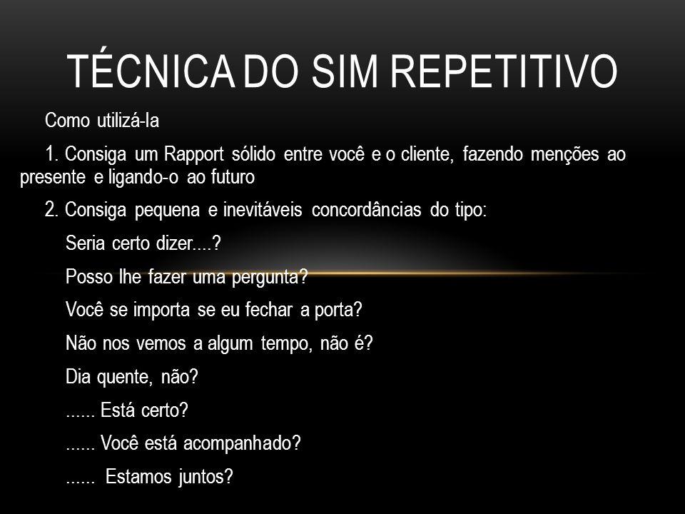 TÉCNICA DO SIM REPETITIVO