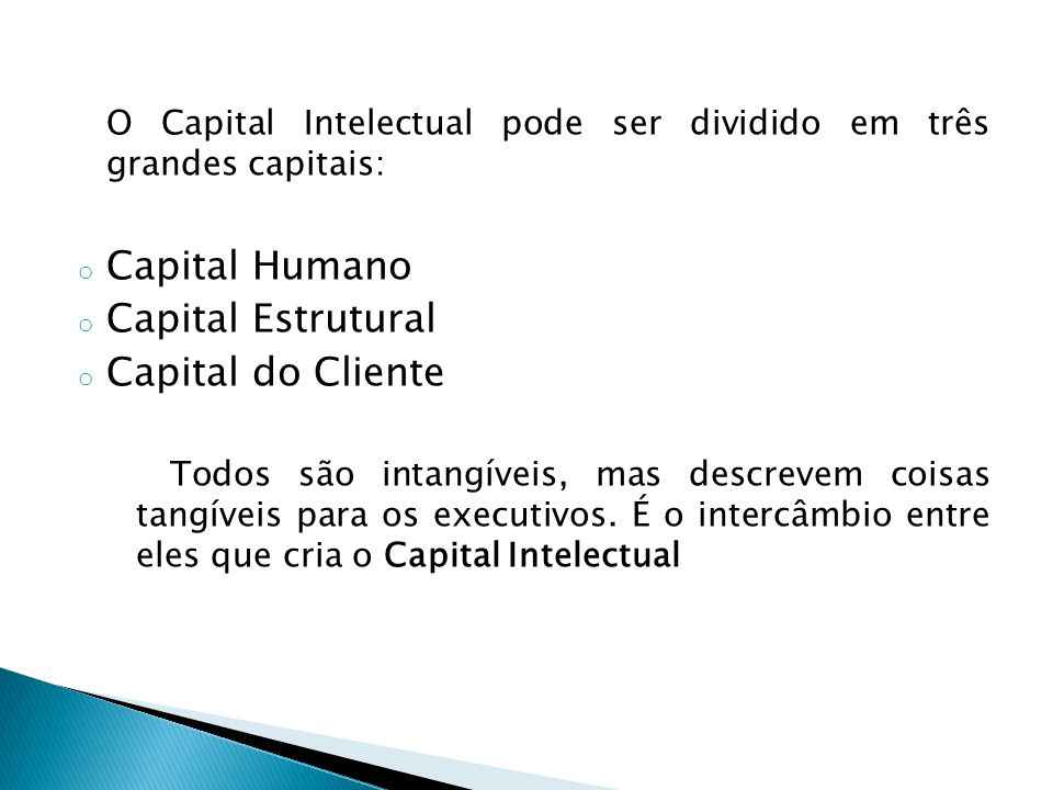 Capital Humano Capital Estrutural Capital do Cliente