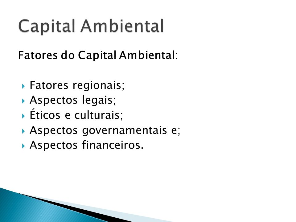 Capital Ambiental Fatores do Capital Ambiental: Fatores regionais;