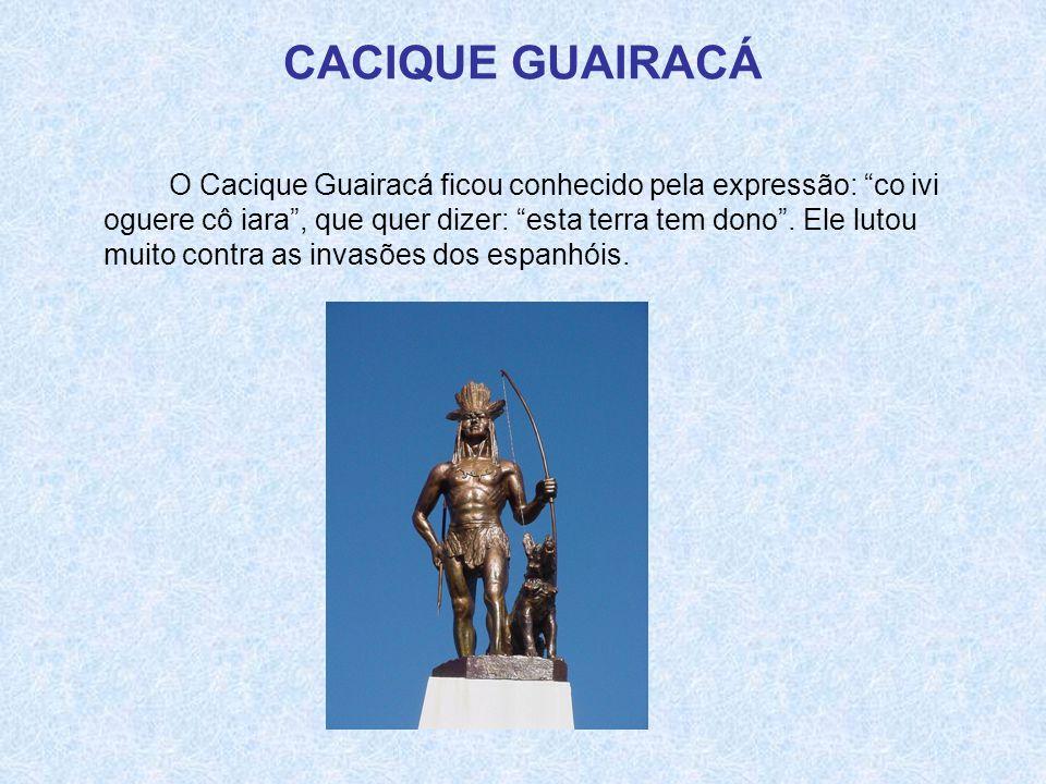 CACIQUE GUAIRACÁ
