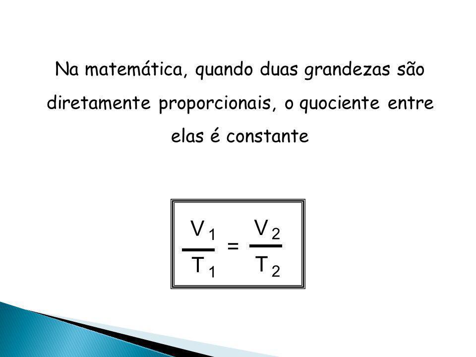 Na matemática, quando duas grandezas são diretamente proporcionais, o quociente entre elas é constante