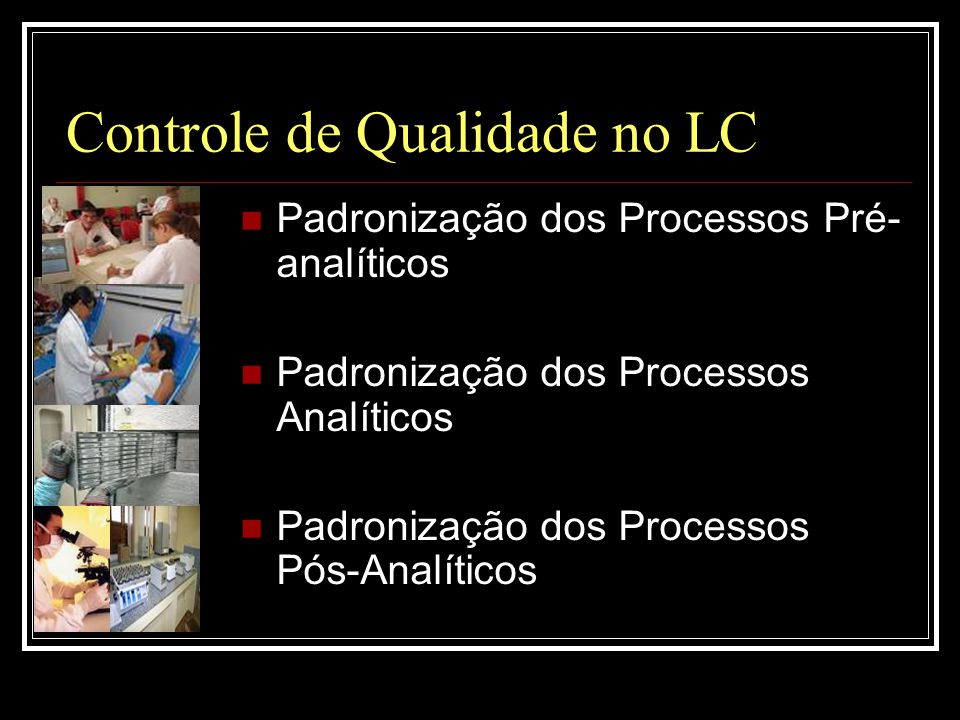 Controle de Qualidade no LC