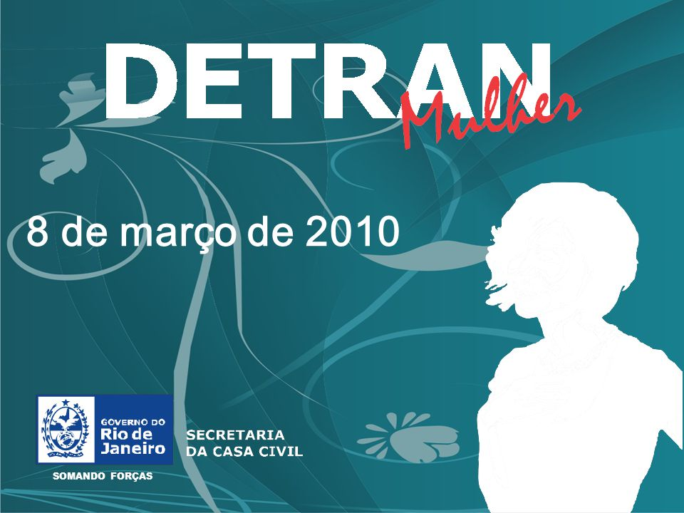 8 de março de 2010 SOMANDO FORÇAS