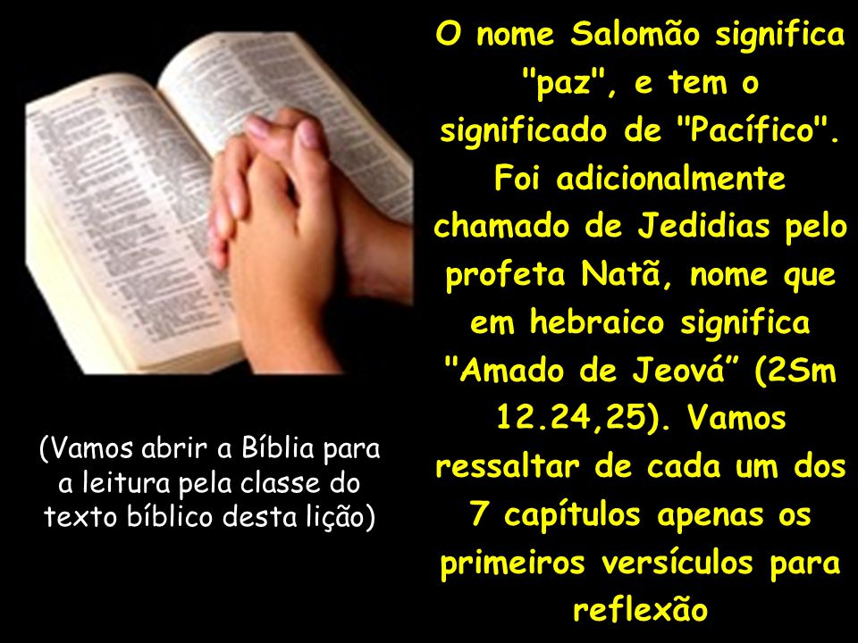 O nome Salomão significa paz , e tem o significado de Pacífico