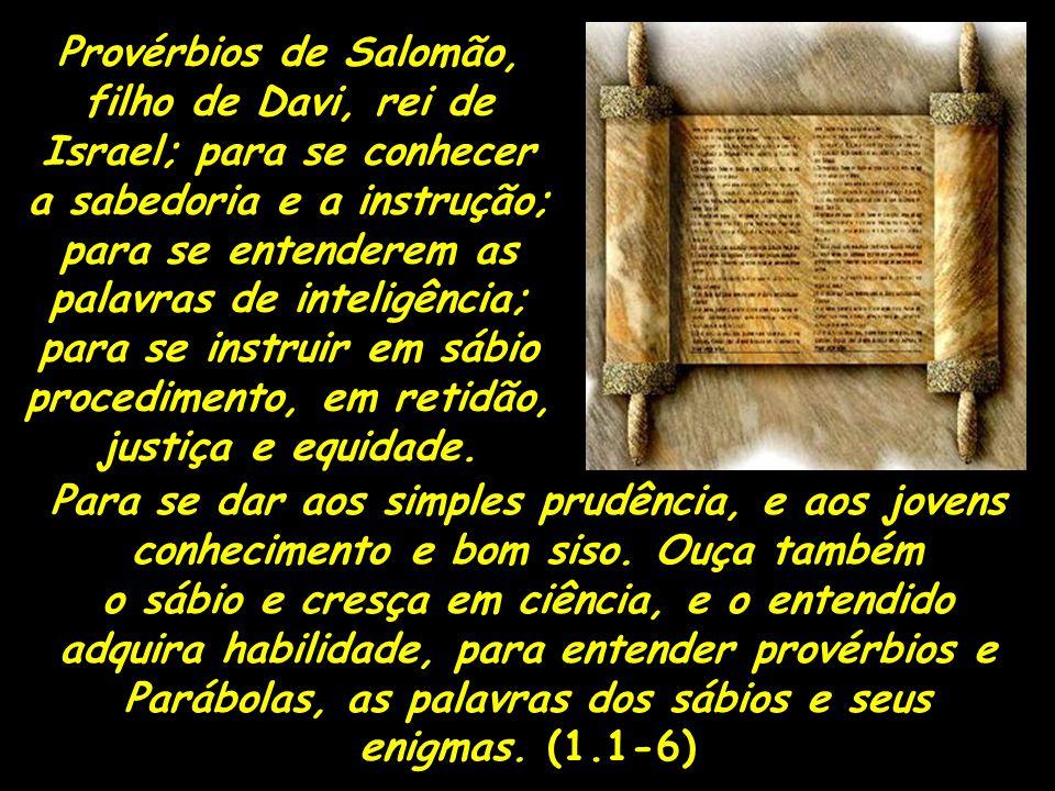 Parábolas, as palavras dos sábios e seus enigmas. (1.1-6)