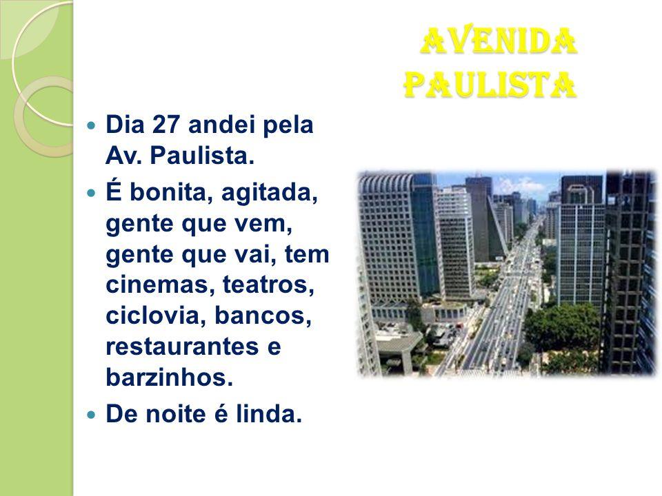 Avenida Paulista Dia 27 andei pela Av. Paulista.