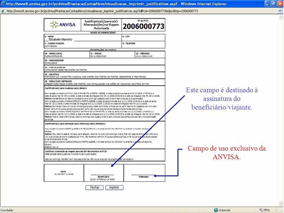Este campo é destinado à assinatura do beneficiário/viajante.