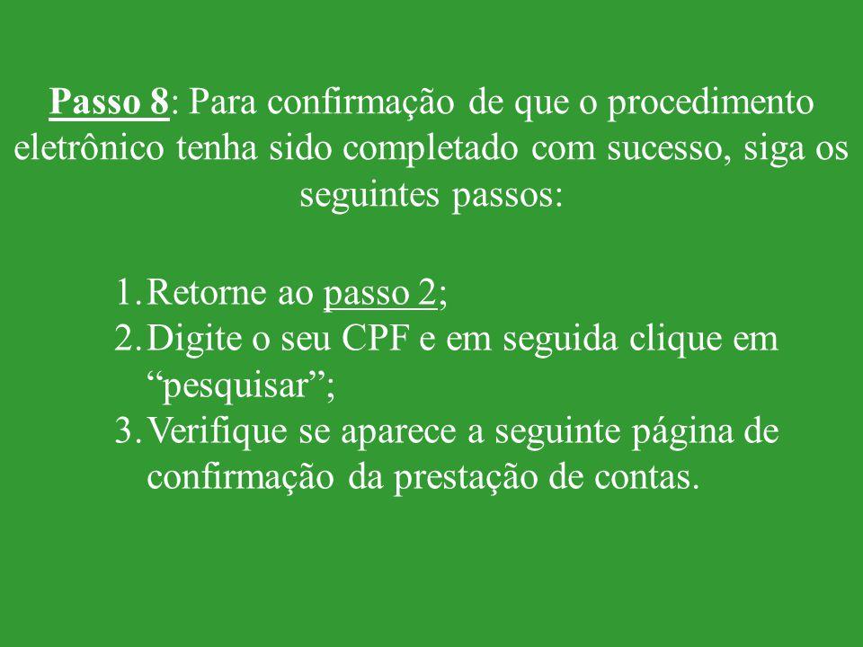 Passo 8: Para confirmação de que o procedimento eletrônico tenha sido completado com sucesso, siga os seguintes passos: