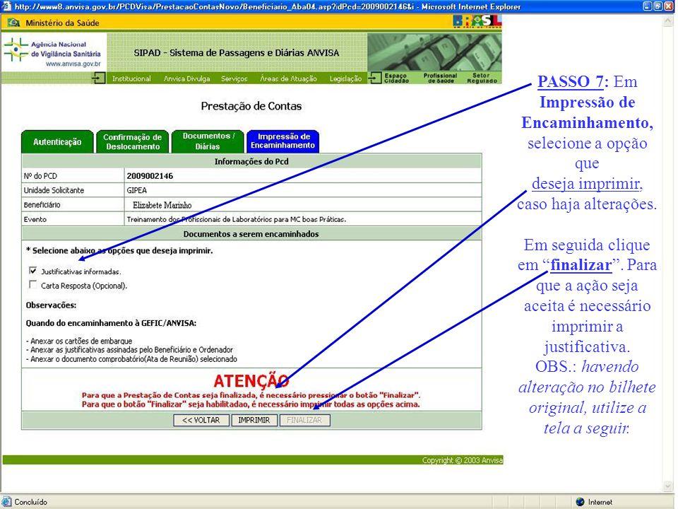 PASSO 7: Em Impressão de Encaminhamento, selecione a opção que