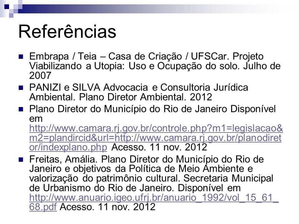 Referências Embrapa / Teia – Casa de Criação / UFSCar. Projeto Viabilizando a Utopia: Uso e Ocupação do solo. Julho de 2007.