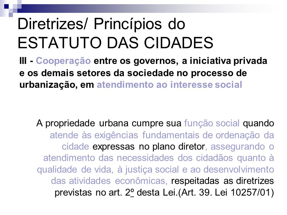 Diretrizes/ Princípios do ESTATUTO DAS CIDADES