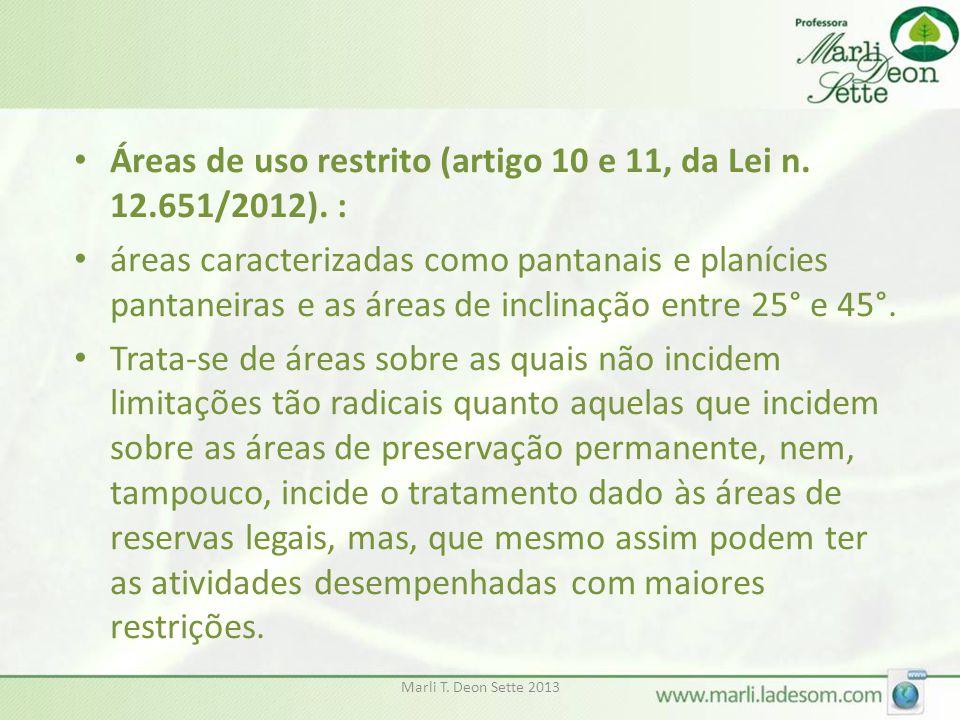 Áreas de uso restrito (artigo 10 e 11, da Lei n. 12.651/2012). :