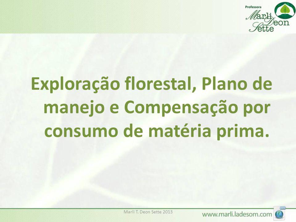 Exploração florestal, Plano de manejo e Compensação por consumo de matéria prima.