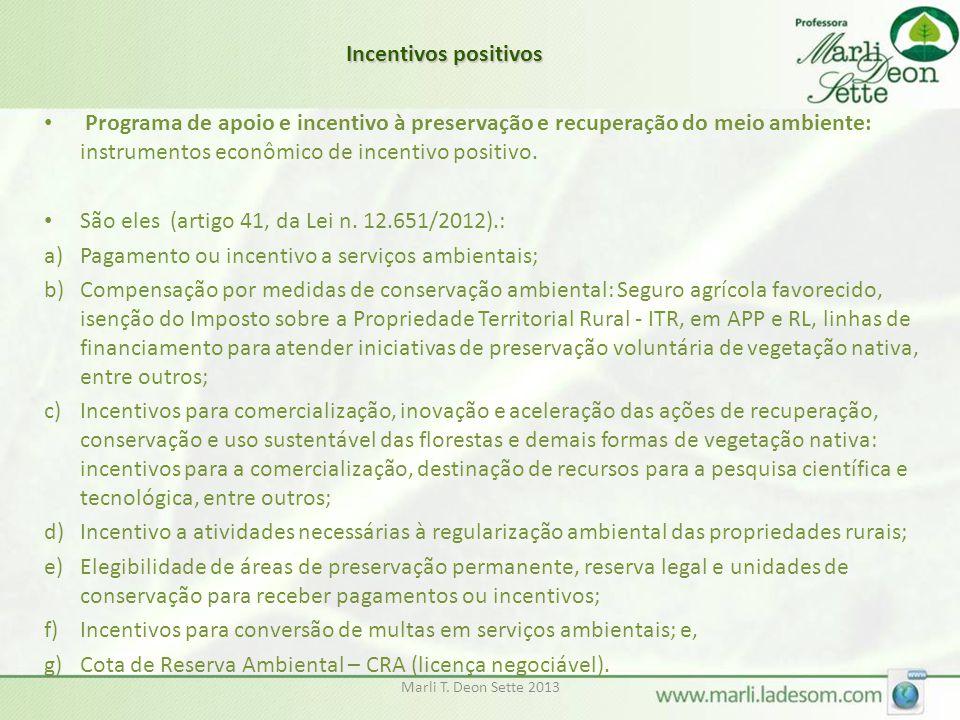 São eles (artigo 41, da Lei n. 12.651/2012).: