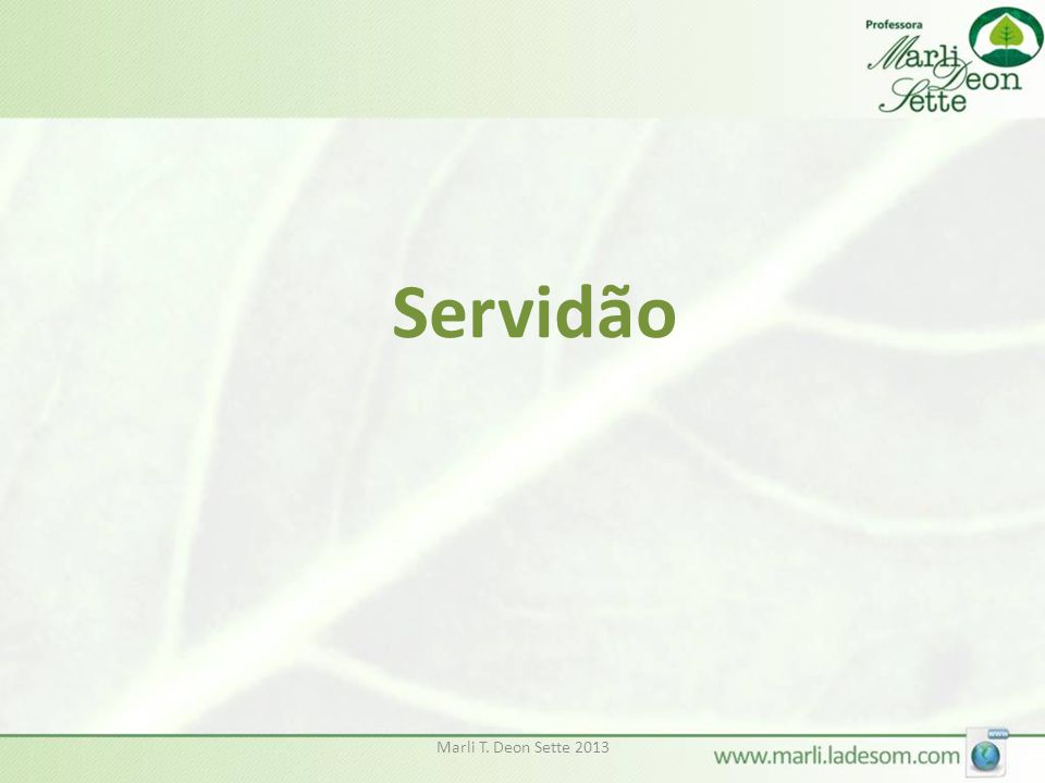 Servidão Marli T. Deon Sette 2013