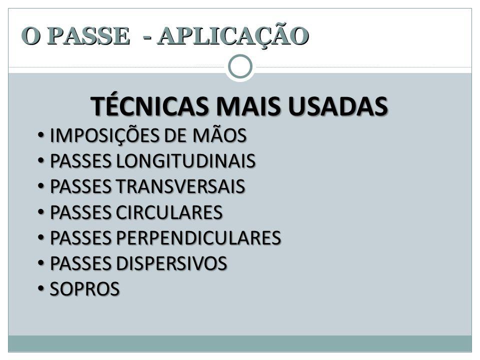 O PASSE - APLICAÇÃO IMPOSIÇÕES DE MÃOS PASSES LONGITUDINAIS